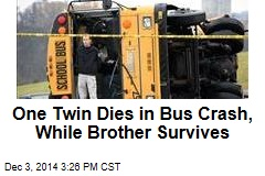 One Twin Dies in Bus Crash, While Brother Survives