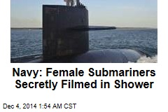 Navy: Female Submariners Secretly Filmed in Shower