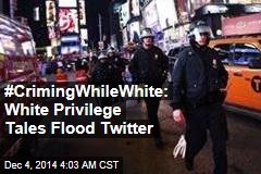 #CrimingWhileWhite: White Privilege Tales Flood Twitter