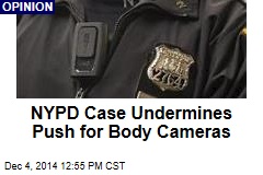 NYPD Case Undermines Push for Body Cameras