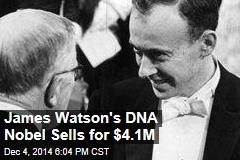 James Watson's DNA Nobel Sells for $4.1M