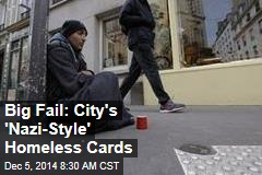 Big Fail: City's 'Nazi-Style' Homeless Cards