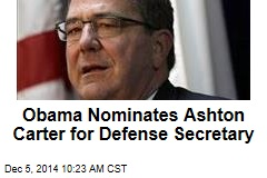 Obama Nominates Ashton Carter for Defense Secretary