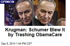 Krugman: Schumer Blew It by Trashing ObamaCare