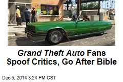 Grand Theft Auto Fans Spoof Critics, Go After Bible