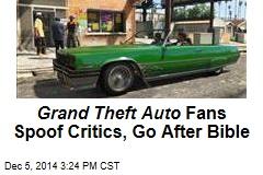 Grand Theft Auto Fans Spoof Critics, Go After Bible