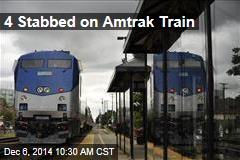 4 Stabbed on Amtrak Train