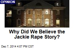 Why Did We Believe the Jackie Rape Story?