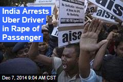 India Arrests Uber Driver in Rape