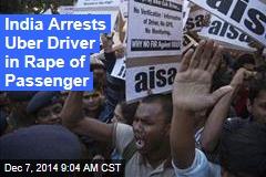 India Arrests Uber Driver in Rape
