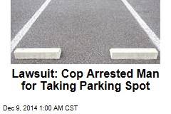 Lawsuit: Cop Arrested Man For Snagging Parking Spot