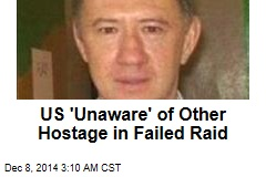 US 'Unaware' of Other Hostage in Failed Raid