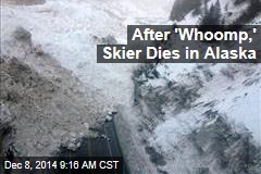 After 'Whoomp,' Skier Dies in Alaska