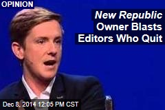 New Republic Owner Blasts Editors Who Quit