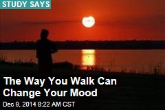 The Way You Walk Can Change Your Mood