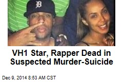 VH1 Star, Rapper Dead in Suspected Murder-Suicide