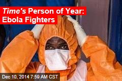 Time's Person of Year: Ebola Fighters