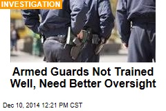 Armed Guards Not Trained Well, Need Better Oversight