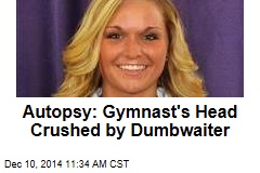 Autopsy: Gymnast's Head Crushed by Dumbwaiter
