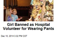 Teen Banned as Hospital Volunteer for Wearing Pants