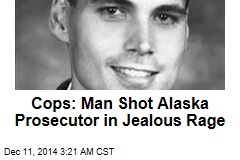 Cops: Man Shot Alaska Prosecutor in Jealous Rage