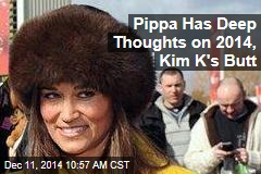Pippa Has Deep Thoughts on 2014— and Kim K's Butt