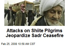 Attacks on Shiite Pilgrims Jeopardize Sadr Ceasefire