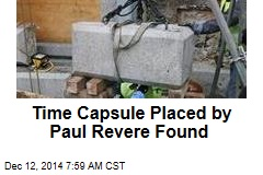 Time Capsule Placed by Paul Revere, Sam Adams Found