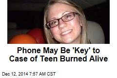 Phone May Be 'Key' to Case of Teen Burned Alive