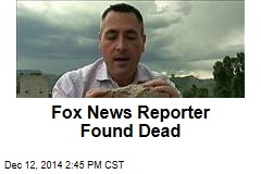 Fox News Reporter Found Dead