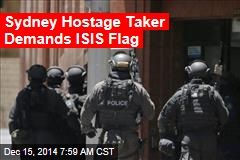 Sydney Hostage Taker Demands ISIS Flag