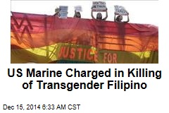 US Marine Charged in Killing of Transgender Filipino