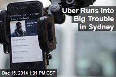 Uber Runs Into Big Trouble in Sydney