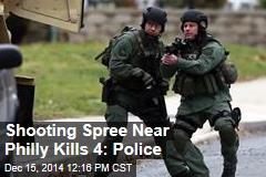Shooting Spree Near Philly Kills 4: Police