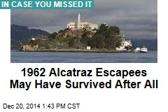 Alcatraz Escapees May Have Survived After All