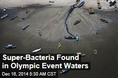 Super-Bacteria Found in Olympic Event Waters