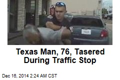 Texas Man, 76, Tasered During Traffic Stop