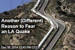 Another (Different) Reason to Fear an LA Quake