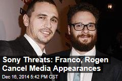 Sony Threats: Franco, Rogen Cancel Media Appearances