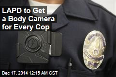 LAPD to Get a Body Camera for Every Cop