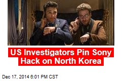 US Investigators Pin Sony Hack on North Korea
