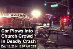1 Killed, 11 Hurt as Car Plows Into Church Crowd