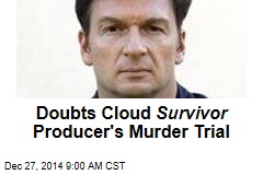 Doubts Cloud Survivor Producer's Murder Trial