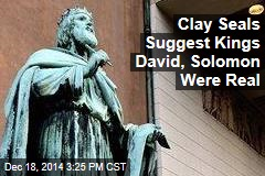 Clay Seals Suggest Kings David, Solomon Were Real
