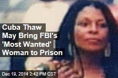 Cuba Thaw May Bring FBI's 'Most Wanted' Woman to Justice
