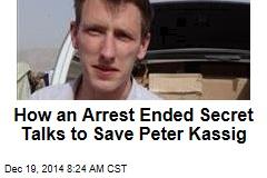 How an Arrest Ended Secret Talks to Save Peter Kassig