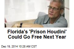 Florida's 'Prison Houdini' Could Go Free Next Year