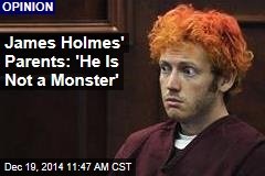James Holmes' Parents: 'He Is Not a Monster'