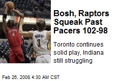 Bosh, Raptors Squeak Past Pacers 102-98