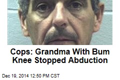 Cops: Grandma With Bum Knee Stopped Abduction